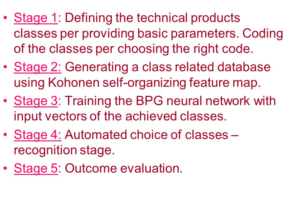 Stage 1: Defining the technical products classes per providing basic parameters.