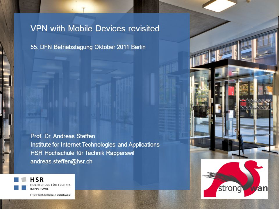VPN with Mobile Devices revisited 55. DFN Betriebstagung Oktober 2011 Berlin Prof.