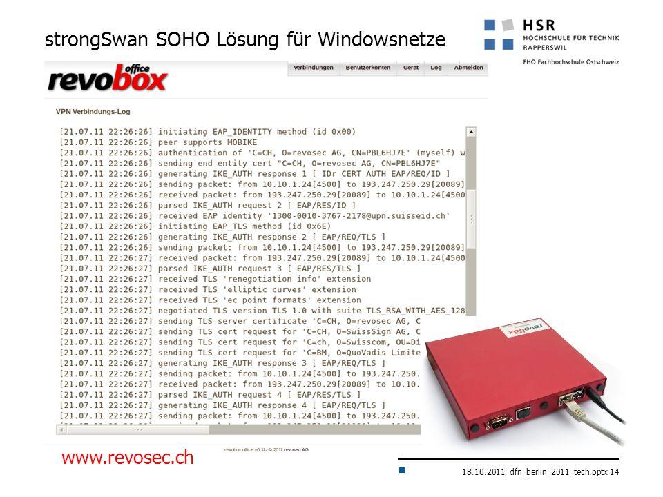 18.10.2011, dfn_berlin_2011_tech.pptx 14 strongSwan SOHO Lösung für Windowsnetze www.revosec.ch