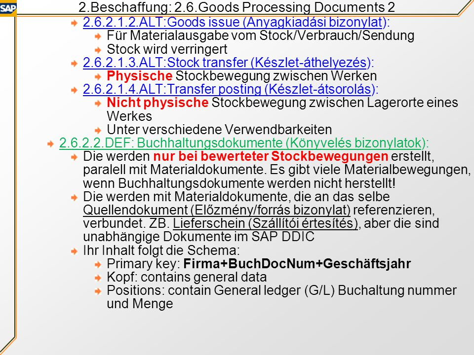 2.Beschaffung: 2.6.Goods Processing Documents 1 2.6.Warenverarbeitung (Készletkezelés) 2.6.1.DEF: Stock Usability Types (Készletfelhasználási típusok)