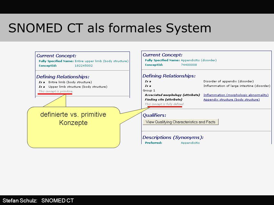 SNOMED CT als formales System definierte vs. primitive Konzepte Stefan Schulz: SNOMED CT