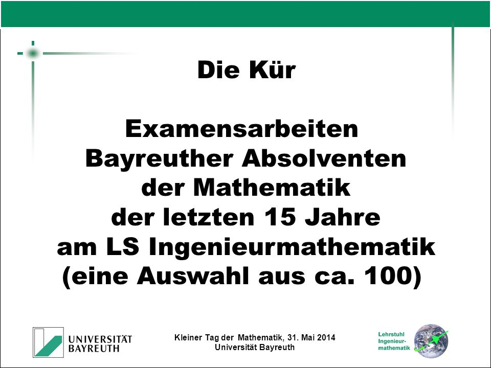 Kleiner Tag der Mathematik, 31. Mai 2014 Universität Bayreuth Der Roboter IRB 6400