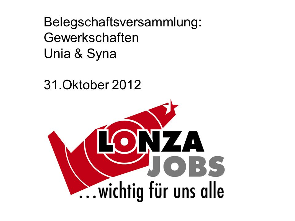Belegschaftsversammlung: Gewerkschaften Unia & Syna 31.Oktober 2012