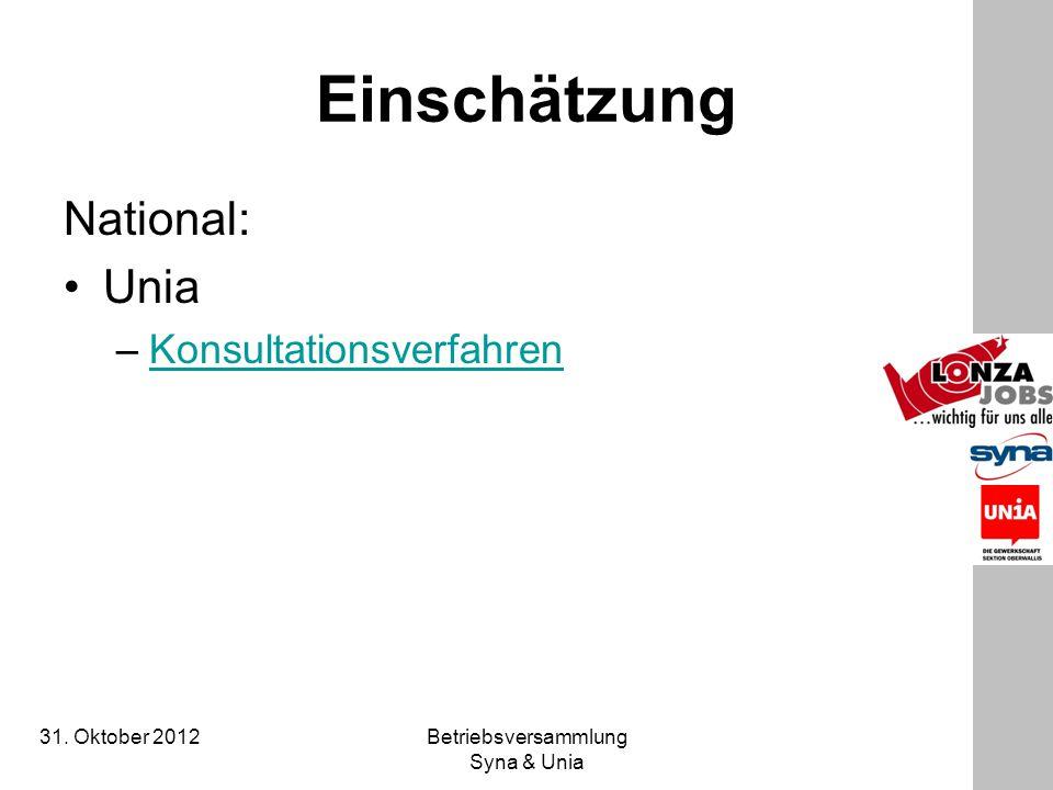 31. Oktober 2012 Betriebsversammlung Syna & Unia Einschätzung National: Unia –KonsultationsverfahrenKonsultationsverfahren