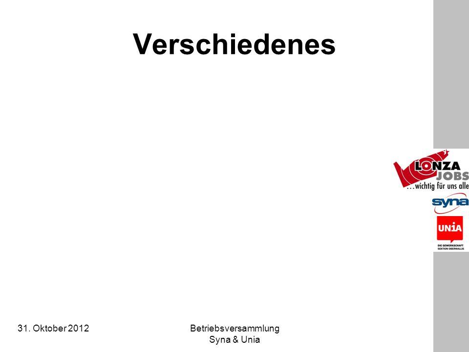 31. Oktober 2012 Betriebsversammlung Syna & Unia Verschiedenes