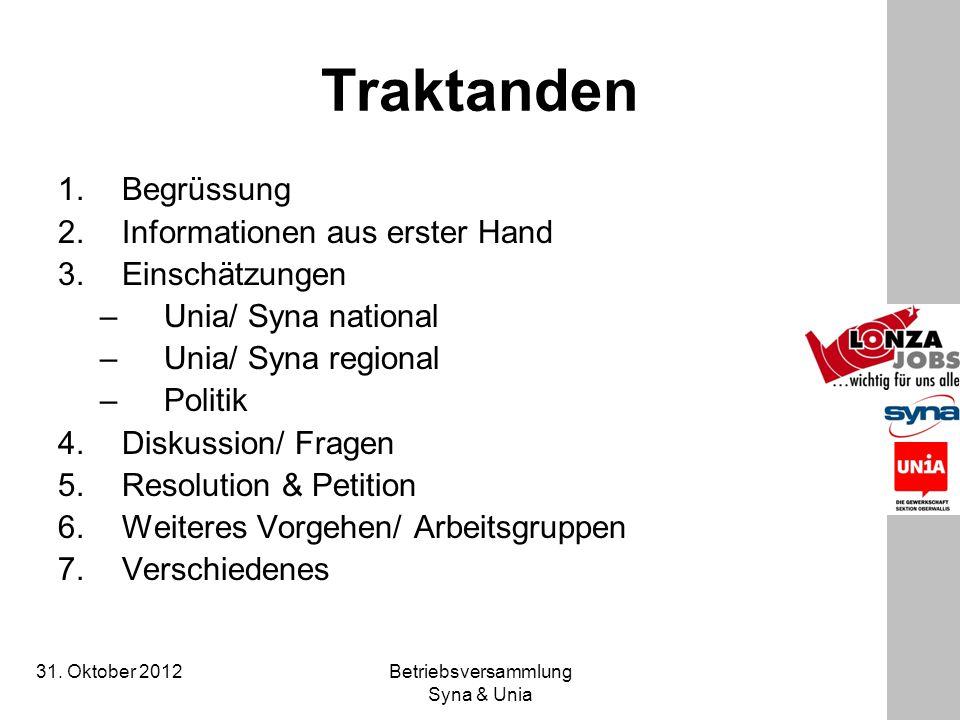 Betriebsversammlung Syna & Unia Traktanden 1.Begrüssung 2.Informationen aus erster Hand 3.Einschätzungen –Unia/ Syna national –Unia/ Syna regional –Po