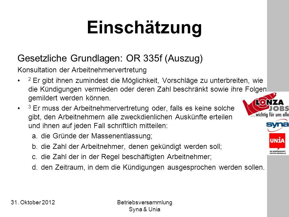 31. Oktober 2012 Betriebsversammlung Syna & Unia Einschätzung Gesetzliche Grundlagen: OR 335f (Auszug) Konsultation der Arbeitnehmervertretung 2 Er gi