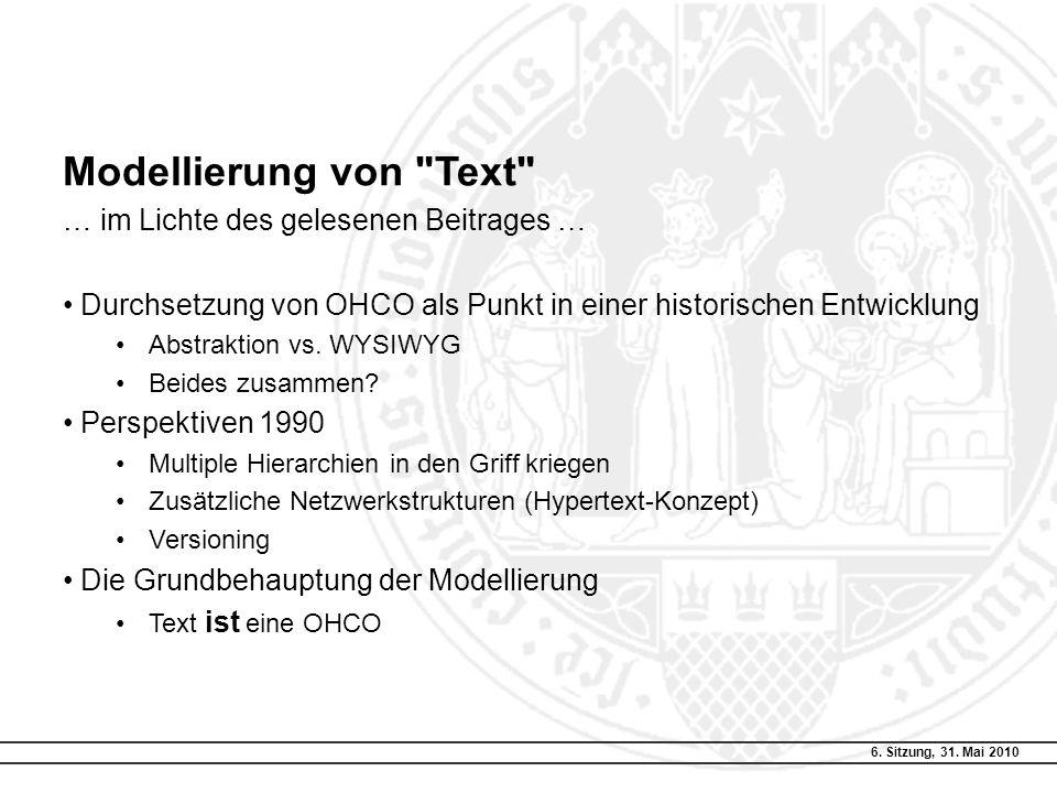 6. Sitzung, 31. Mai 2010 Die TEI als Realisierung des OHCO-Modells?