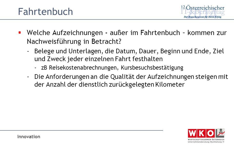 Innovation Fahrtenbuch  Welche Aufzeichnungen - außer im Fahrtenbuch – kommen zur Nachweisführung in Betracht.