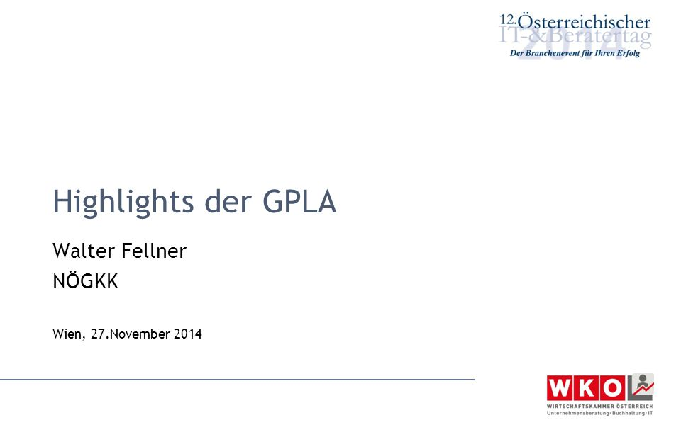 Highlights der GPLA Walter Fellner NÖGKK Wien, 27.November 2014