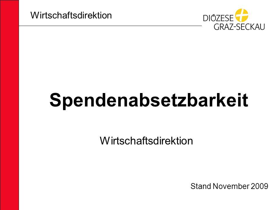 Wirtschaftsdirektion Spendenabsetzbarkeit Stand November 2009 Wirtschaftsdirektion