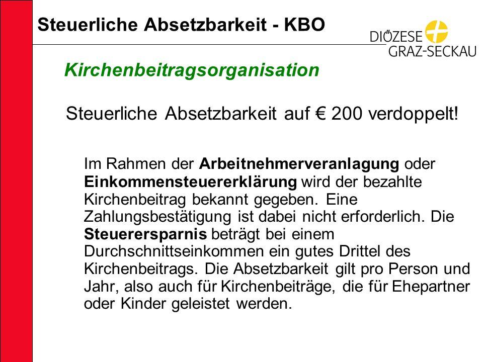 Steuerliche Absetzbarkeit - KBO Steuerliche Absetzbarkeit auf € 200 verdoppelt.