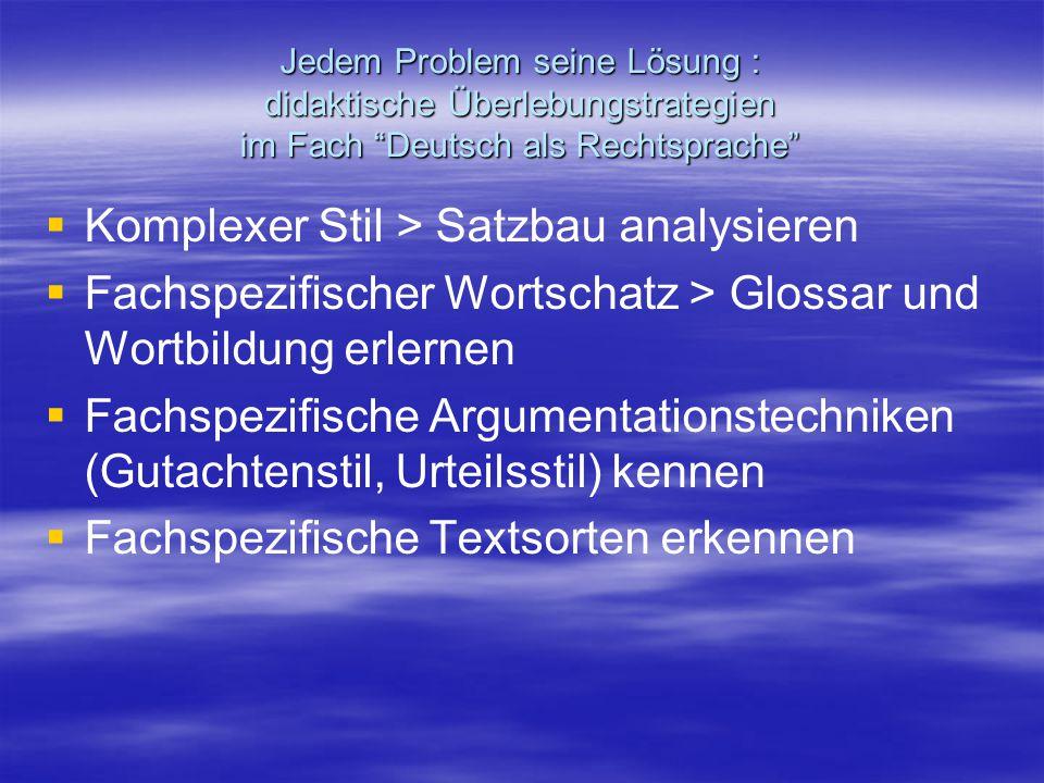 """Jedem Problem seine Lösung : didaktische Überlebungstrategien im Fach """"Deutsch als Rechtsprache""""   Komplexer Stil > Satzbau analysieren   Fachspez"""