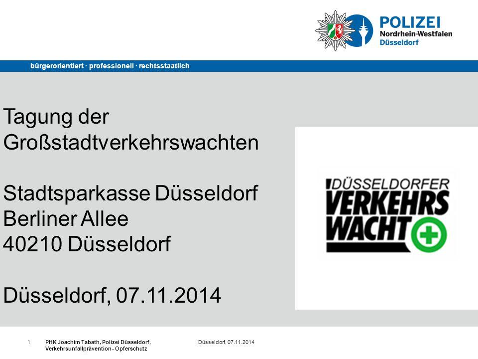 Düsseldorf, 07.11.2014PHK Joachim Tabath, Polizei Düsseldorf, Verkehrsunfallprävention - Opferschutz 1 bürgerorientiert · professionell · rechtsstaatl