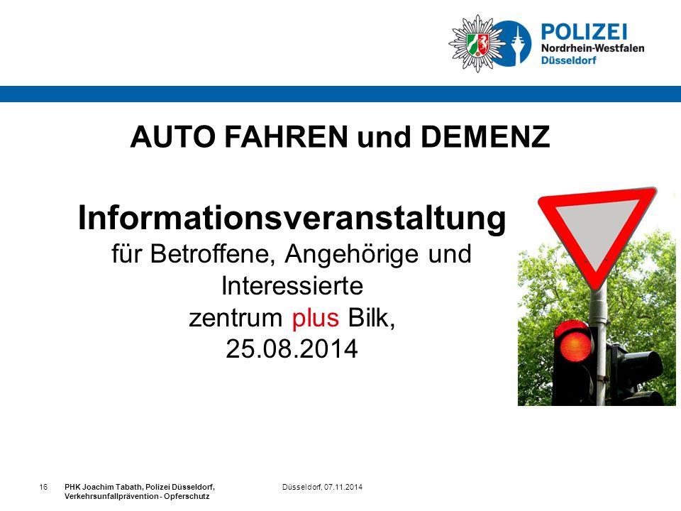 Düsseldorf, 07.11.2014PHK Joachim Tabath, Polizei Düsseldorf, Verkehrsunfallprävention - Opferschutz 16 AUTO FAHREN und DEMENZ Informationsveranstaltu