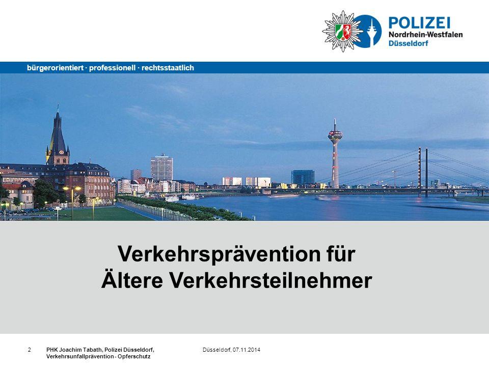 bürgerorientiert · professionell · rechtsstaatlich Düsseldorf, 07.11.2014PHK Joachim Tabath, Polizei Düsseldorf, Verkehrsunfallprävention - Opferschut