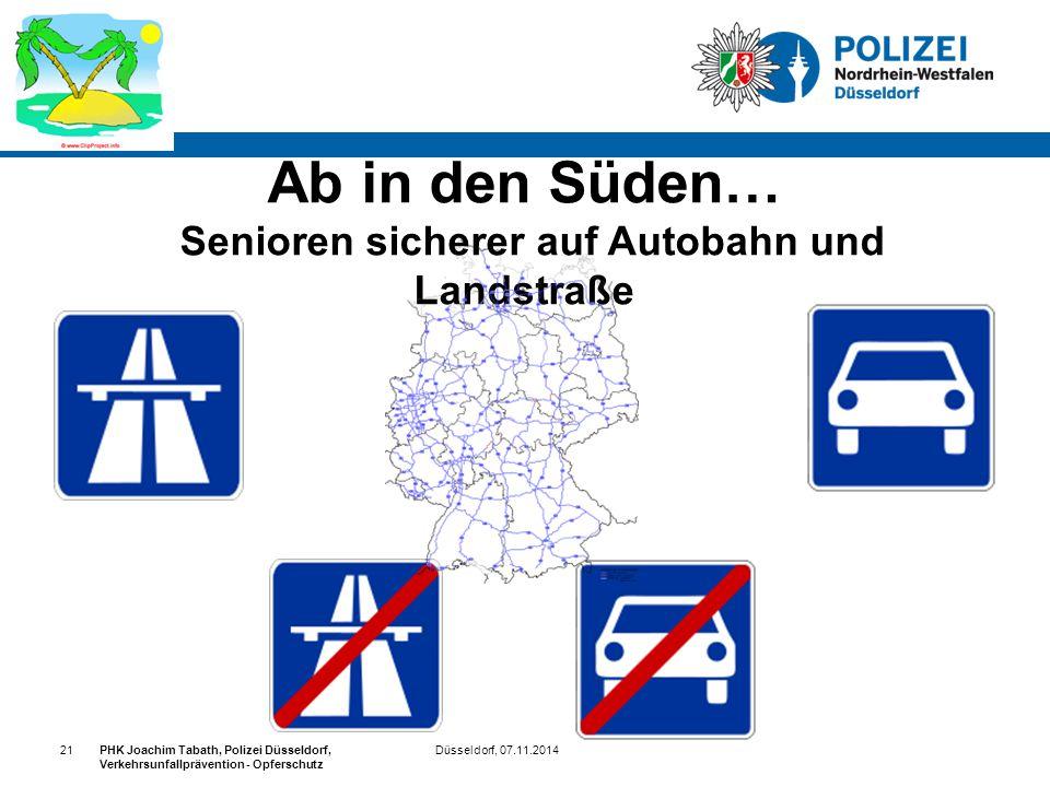 Düsseldorf, 07.11.2014PHK Joachim Tabath, Polizei Düsseldorf, Verkehrsunfallprävention - Opferschutz 21 Ab in den Süden… Senioren sicherer auf Autobah
