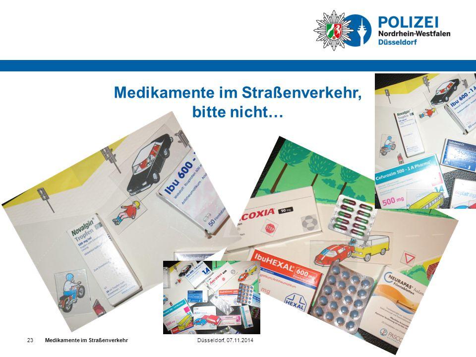 Düsseldorf, 07.11.2014Medikamente im Straßenverkehr 23 Medikamente im Straßenverkehr, bitte nicht…