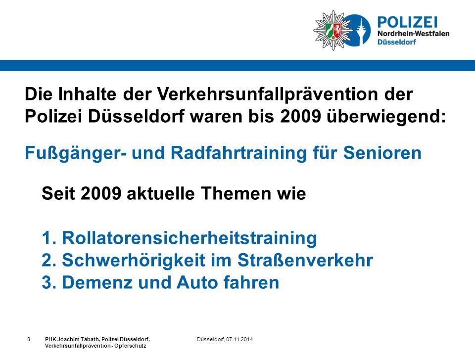 Düsseldorf, 07.11.2014PHK Joachim Tabath, Polizei Düsseldorf, Verkehrsunfallprävention - Opferschutz 8 Die Inhalte der Verkehrsunfallprävention der Po