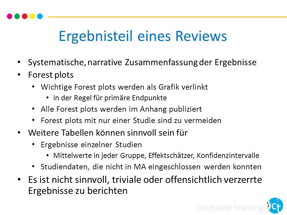 cochrane training Ergebnisteil eines Reviews Systematische, narrative Zusammenfassung der Ergebnisse Forest plots Wichtige Forest plots werden als Gra