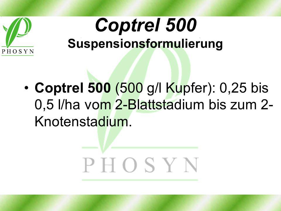 Coptrel 500 Suspensionsformulierung Coptrel 500 (500 g/l Kupfer): 0,25 bis 0,5 l/ha vom 2-Blattstadium bis zum 2- Knotenstadium.