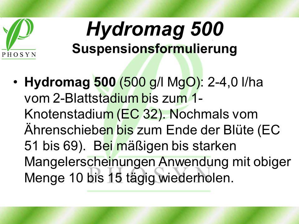 Hydromag 500 Suspensionsformulierung Hydromag 500 (500 g/l MgO): 2-4,0 l/ha vom 2-Blattstadium bis zum 1- Knotenstadium (EC 32). Nochmals vom Ährensch