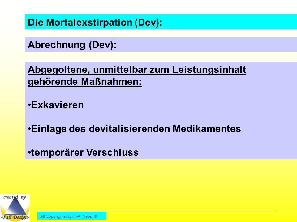 All Copyrights by P.-A. Oster ® Die Mortalexstirpation (Dev): Abrechnung (Dev): Abgegoltene, unmittelbar zum Leistungsinhalt gehörende Maßnahmen: Exka