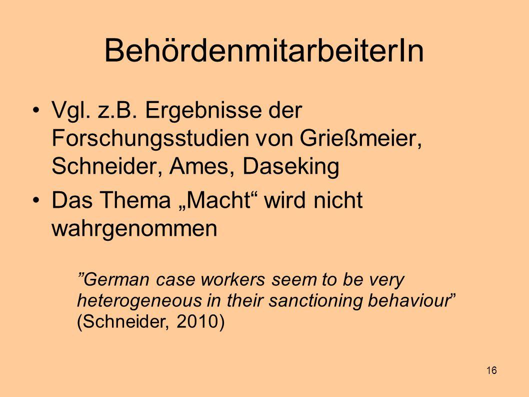 """16 BehördenmitarbeiterIn Vgl. z.B. Ergebnisse der Forschungsstudien von Grießmeier, Schneider, Ames, Daseking Das Thema """"Macht"""" wird nicht wahrgenomme"""