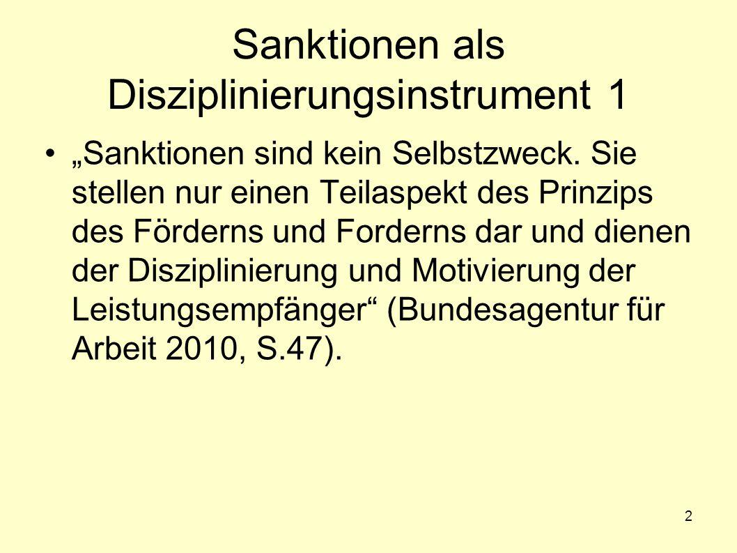 """2 Sanktionen als Disziplinierungsinstrument 1 """"Sanktionen sind kein Selbstzweck. Sie stellen nur einen Teilaspekt des Prinzips des Förderns und Forder"""