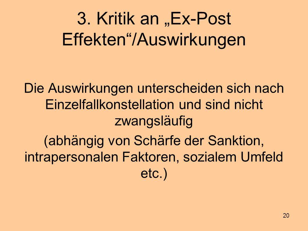 """20 3. Kritik an """"Ex-Post Effekten""""/Auswirkungen Die Auswirkungen unterscheiden sich nach Einzelfallkonstellation und sind nicht zwangsläufig (abhängig"""