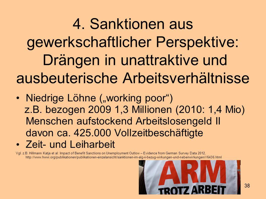 """38 4. Sanktionen aus gewerkschaftlicher Perspektive: Drängen in unattraktive und ausbeuterische Arbeitsverhältnisse Niedrige Löhne (""""working poor"""") z."""