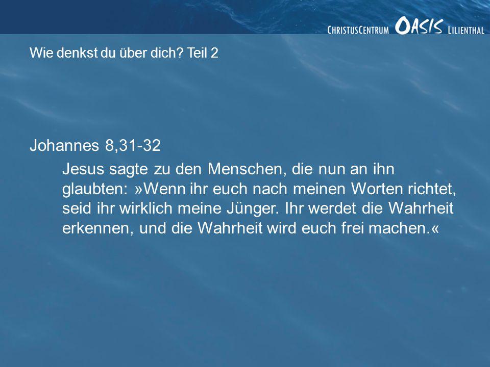 Johannes 8,31-32 Jesus sagte zu den Menschen, die nun an ihn glaubten: »Wenn ihr euch nach meinen Worten richtet, seid ihr wirklich meine Jünger.