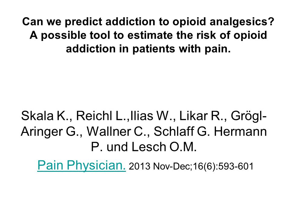 Can we predict addiction to opioid analgesics.