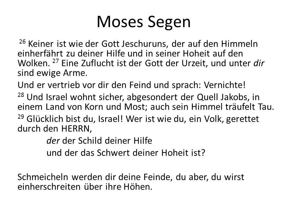 Moses Ende (1.) Mose stieg nun von den Ebenen Moabs auf den Berg Nebo, die höchste Stelle des Pisga(gebirges), welches Jericho gegenüber liegt.