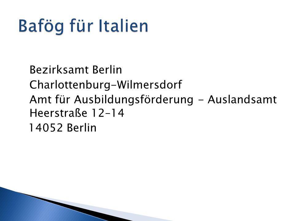 Bezirksamt Berlin Charlottenburg-Wilmersdorf Amt für Ausbildungsförderung - Auslandsamt Heerstraße 12–14 14052 Berlin