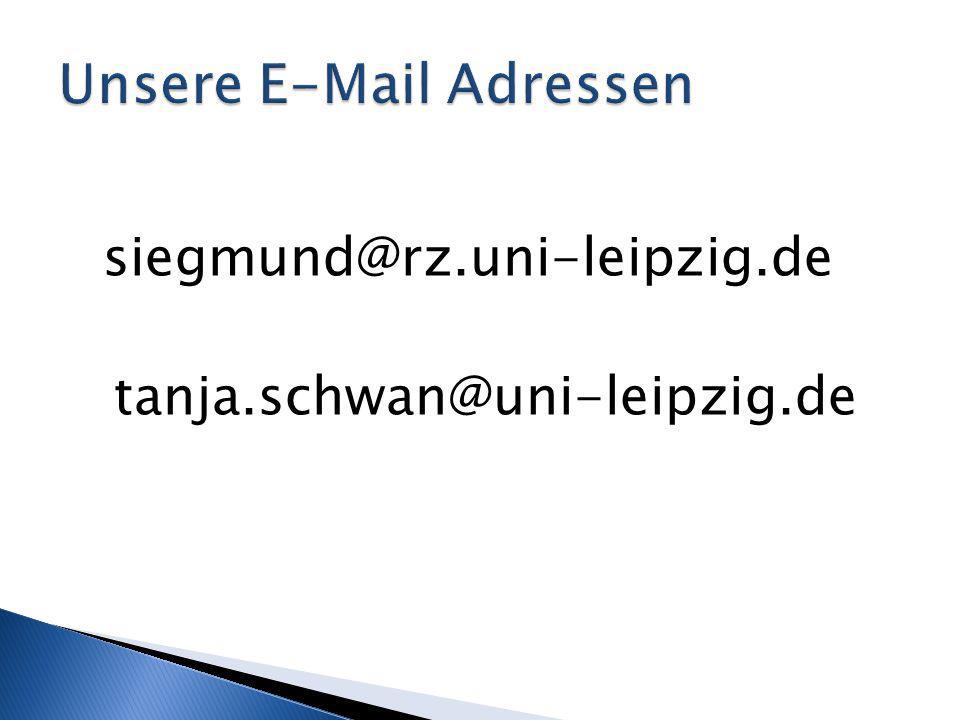siegmund@rz.uni-leipzig.de tanja.schwan@uni-leipzig.de