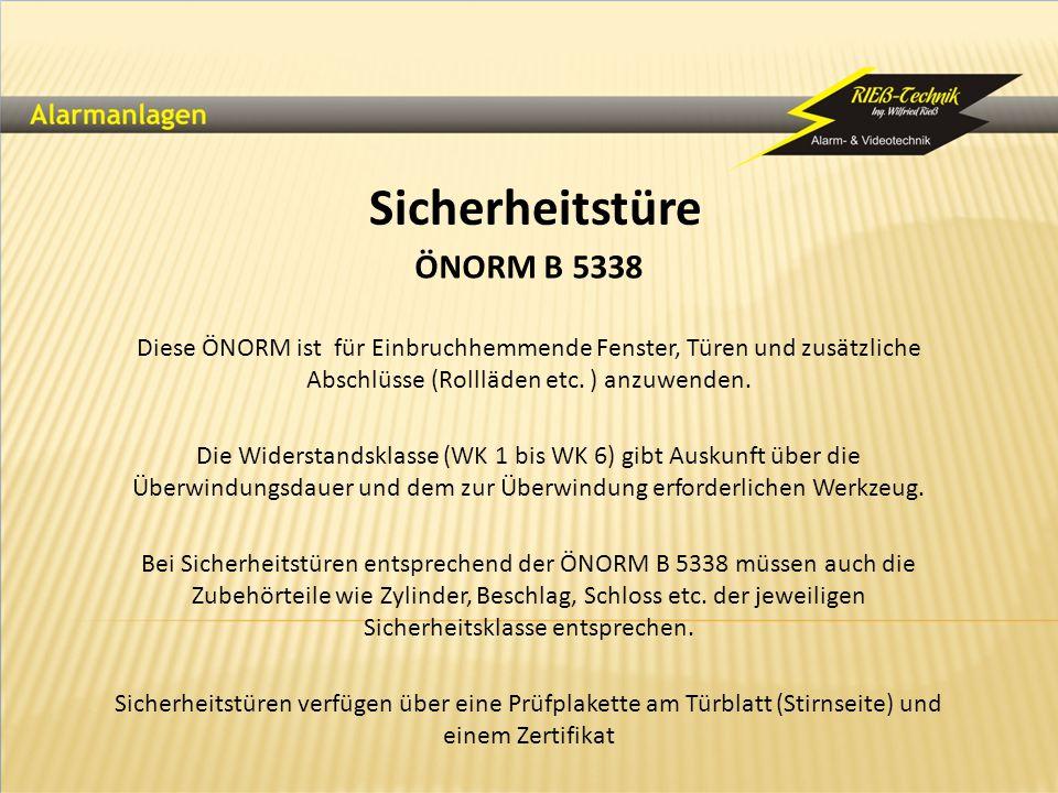 Sicherheitstüre ÖNORM B 5338 Diese ÖNORM ist für Einbruchhemmende Fenster, Türen und zusätzliche Abschlüsse (Rollläden etc. ) anzuwenden. Die Widersta