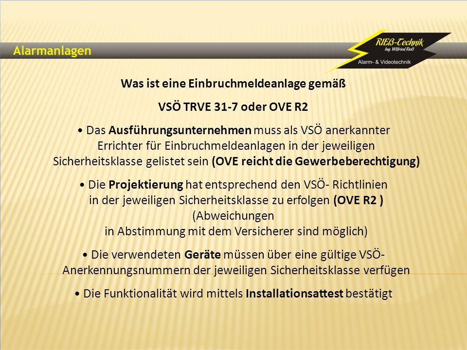 Was ist eine Einbruchmeldeanlage gemäß VSÖ TRVE 31-7 oder OVE R2 Das Ausführungsunternehmen muss als VSÖ anerkannter Errichter für Einbruchmeldeanlage