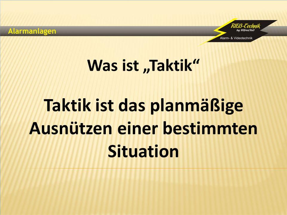 """Was ist """"Taktik"""" Taktik ist das planmäßige Ausnützen einer bestimmten Situation"""