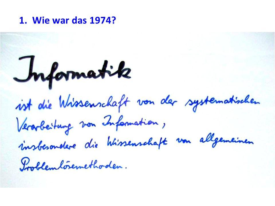 1. Wie war das 1974?
