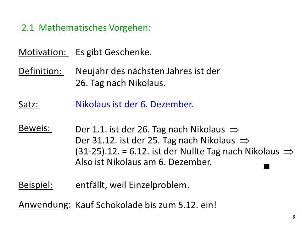 8 Motivation: Definition: Satz: Beweis: Beispiel: Anwendung: Es gibt Geschenke. Neujahr des nächsten Jahres ist der 26. Tag nach Nikolaus. Nikolaus is