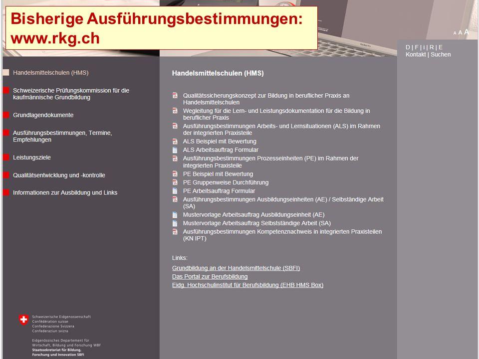 Bisherige Ausführungsbestimmungen: www.rkg.ch