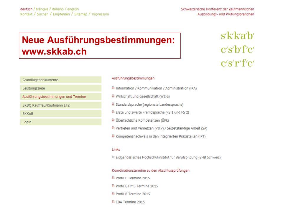 Neue Ausführungsbestimmungen: www.skkab.ch