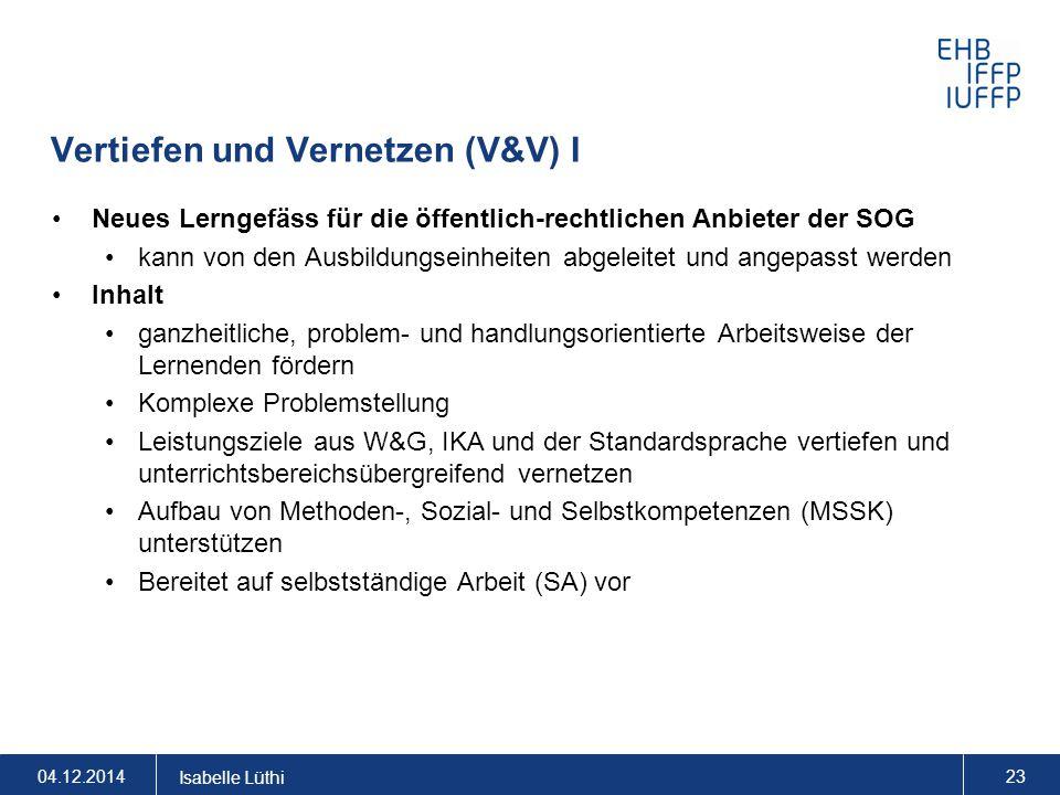 Vertiefen und Vernetzen (V&V) I Neues Lerngefäss für die öffentlich-rechtlichen Anbieter der SOG kann von den Ausbildungseinheiten abgeleitet und ange