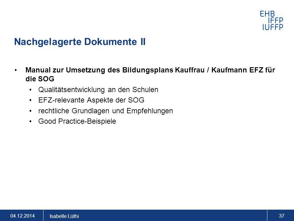 Nachgelagerte Dokumente II Manual zur Umsetzung des Bildungsplans Kauffrau / Kaufmann EFZ für die SOG Qualitätsentwicklung an den Schulen EFZ-relevant