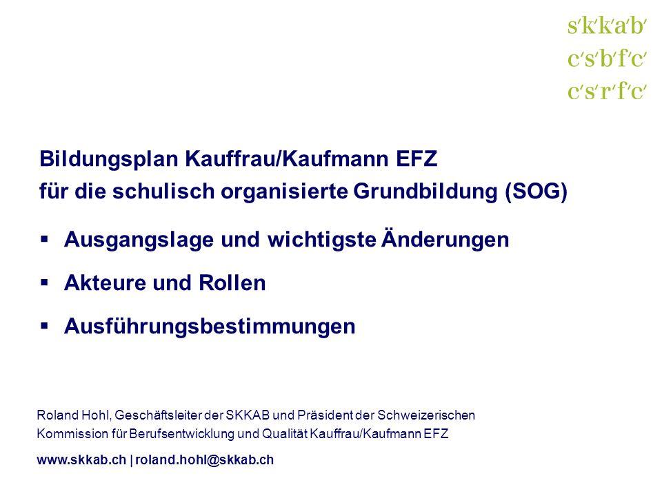 Roland Hohl, Geschäftsleiter der SKKAB und Präsident der Schweizerischen Kommission für Berufsentwicklung und Qualität Kauffrau/Kaufmann EFZ www.skkab