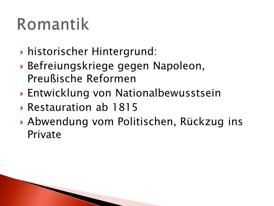  historischer Hintergrund:  Befreiungskriege gegen Napoleon, Preußische Reformen  Entwicklung von Nationalbewusstsein  Restauration ab 1815  Abwe