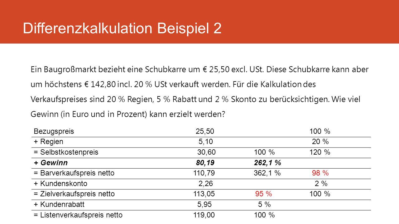 Ein Baugroßmarkt bezieht eine Schubkarre um € 25,50 excl. USt. Diese Schubkarre kann aber um höchstens € 142,80 incl. 20 % USt verkauft werden. Für di