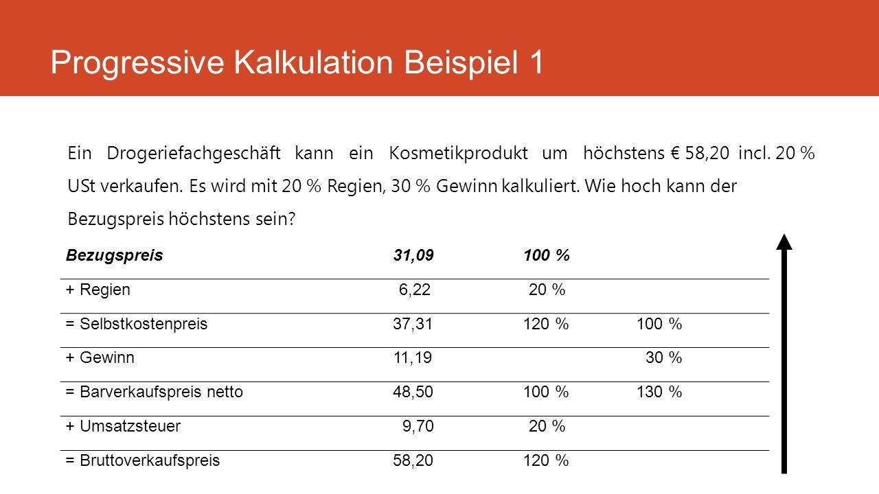 Ein Drogeriefachgeschäft kann ein Kosmetikprodukt um höchstens € 58,20 incl. 20 % USt verkaufen. Es wird mit 20 % Regien, 30 % Gewinn kalkuliert. Wie
