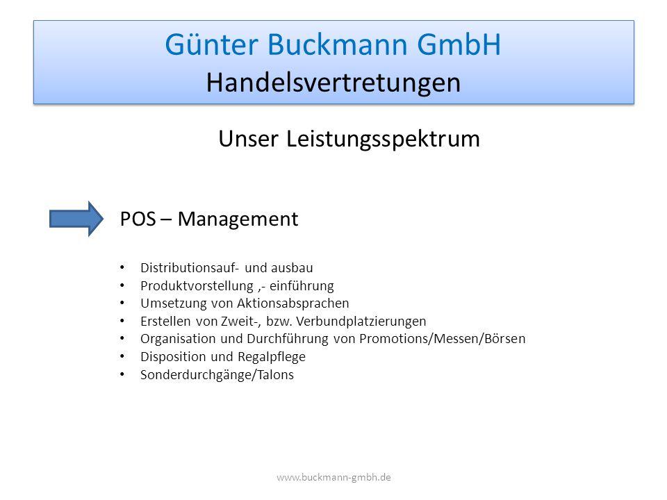Günter Buckmann GmbH Handelsvertretungen www.buckmann-gmbh.de Unser Leistungsspektrum POS – Management Distributionsauf- und ausbau Produktvorstellung